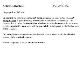 Ablative Absolute				 (Pages 295 – 296) No preposition in Latin