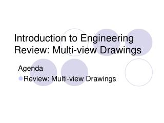 Introduction to Engineering Review: Multi-view Drawings