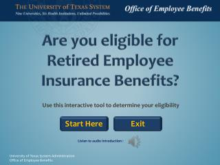Are you eligible for  Retired Employee  Insurance Benefits?