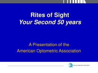 Rites of Sight Your Second 50 years