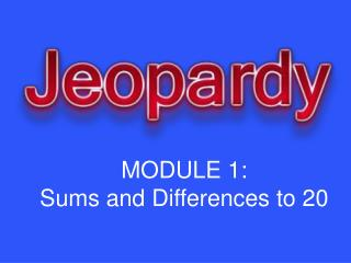 MODULE 1:  Sums and Differences to 20