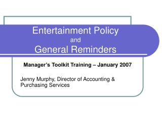 Entertainment Policy  and  General Reminders