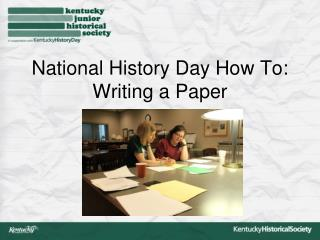 National History Day How To: Writing a Paper
