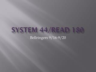 SYSTEM 44/READ 180