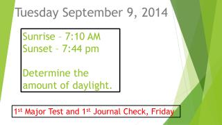 Sunrise – 7:10 AM Sunset – 7:44 pm Determine the  amount of daylight.