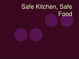 Safe Kitchen, Safe Food