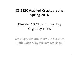 CS 5920 Applied Cryptography Spring 2014 Chapter 10  Other Public Key Cryptosystems