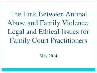 Understanding the Link Between  Animal Cruelty and  Interpersonal Violence