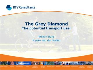 The Grey Diamond The potential transport user