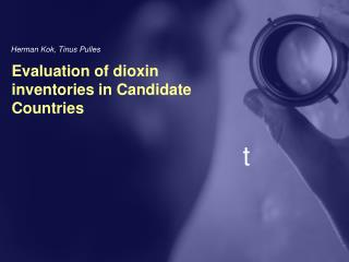 Evaluation of dioxin inventories in Candidate Countries