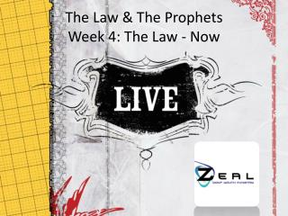 The Law & The Prophets Week  4:  The Law - Now
