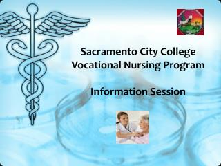 Sacramento City College  Vocational Nursing Program Information Session