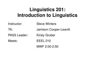 Linguistics 201: Introduction to Linguistics