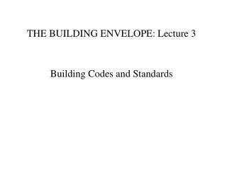 THE BUILDING ENVELOPE: Lecture 3