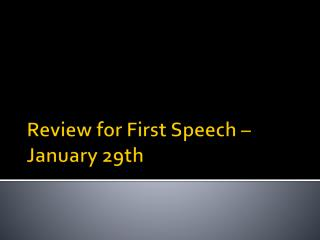 Review for First Speech – January 29th