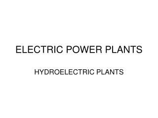 ELECTRIC POWER PLANTS