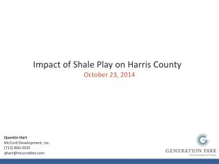 Impact of Shale Play on Harris County October 23, 2014