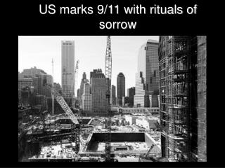 US marks 9/11 with rituals of sorrow