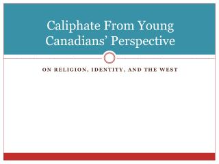 Caliphate From  Young Canadians'  Perspective
