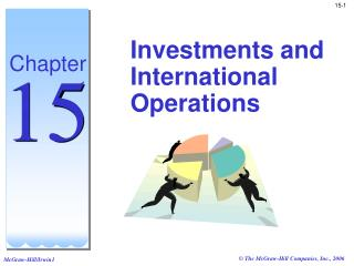 Investments and International Operations