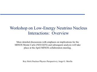Workshop on Low-Energy Neutrino Nucleus Interactions:  Overview