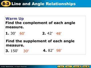 Warm Up Find the complement of each angle measure. 1.  30°                      2.  42°