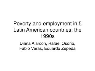 Poverty and employment in 5 Latin American countries: the 1990s