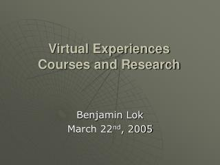 Virtual Experiences Courses and Research