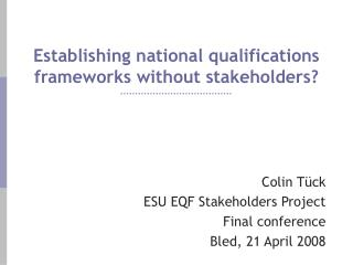 Establishing national qualifications frameworks without stakeholders?