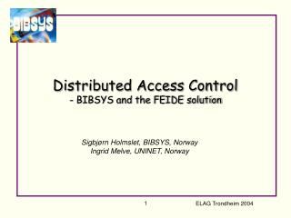 Distributed Access Control - BIBSYS and the FEIDE solution