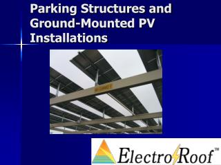 Parking Structures and Ground-Mounted PV Installations