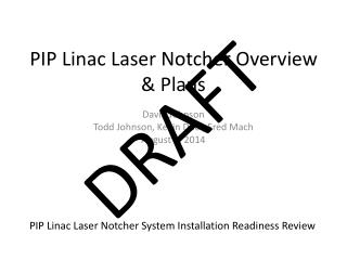 PIP Linac Laser Notcher Overview & Plans