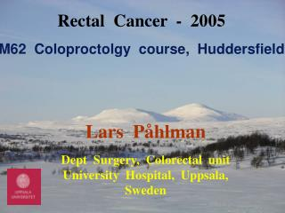 Rectal  Cancer  -  2005 M62  Coloproctolgy  course,  Huddersfield
