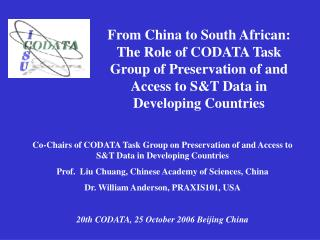Co-Chairs of CODATA Task Group on Preservation of and Access to S&T Data in Developing Countries