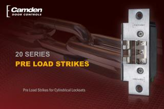 Pre Load Strikes for Cylindrical Locksets