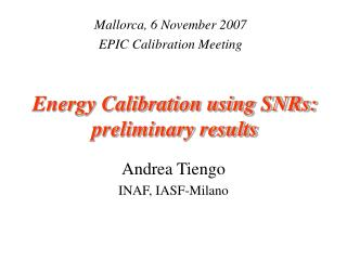 Energy Calibration using SNRs: preliminary results