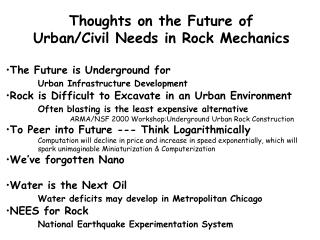 Thoughts on the Future of  Urban/Civil Needs in Rock Mechanics The Future is Underground for  Urban Infrastructure Devel