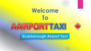Inexpensive Scarborough Airport Taxi Service
