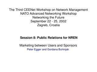 Session 8: Public Relations for NREN Marketing between Users and Sponsors