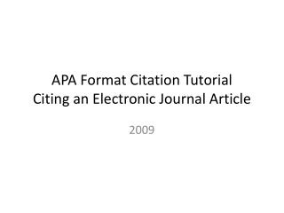 APA Format Citation Tutorial Citing an Electronic Journal Article