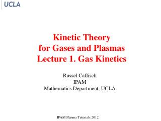 Kinetic Theory  for Gases and Plasmas Lecture 1. Gas Kinetics
