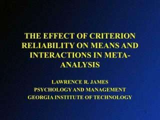 THE EFFECT OF CRITERION RELIABILITY ON MEANS AND INTERACTIONS IN META-ANALYSIS