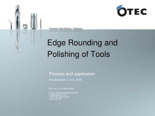 Edge Rounding and Polishing of Tools