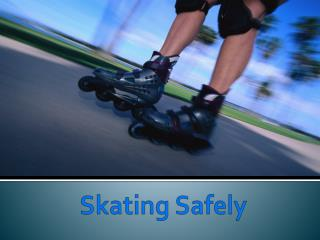 Skating Safely