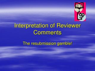 Interpretation of Reviewer Comments