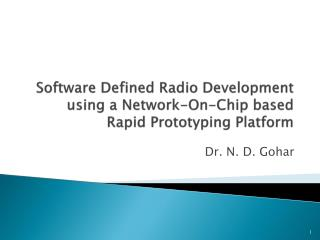 Software Defined Radio Development using a Network-On-Chip based Rapid Prototyping Platform