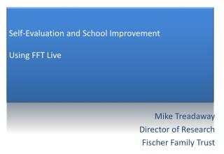 Self-Evaluation and School Improvement Using FFT Live
