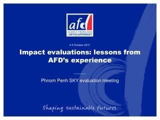 Impact evaluations: lessons from AFD s experience