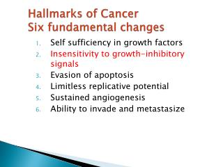 Hallmarks of Cancer Six fundamental changes
