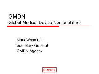 GMDN  Global Medical Device Nomenclature